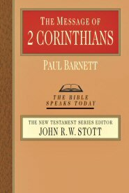 The Message of 2 Corinthians (The Bible Speaks Today | BST)