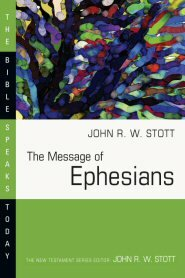 The Message of Ephesians (Bible Speaks Today | BST)