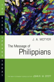 The Message of Philippians (BST)