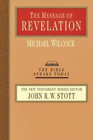 The Message of Revelation (Bible Speaks Today | BST)