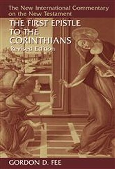 The First Epistle to the Corinthians, Revised Edition (The New International Commentary on the New Testament | NICNT)