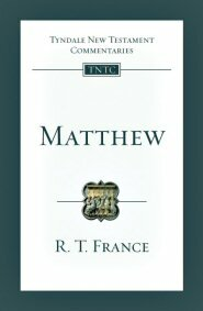 Matthew: An Introduction and Commentary (Tyndale Commentaries on the New Testament | TNTC)