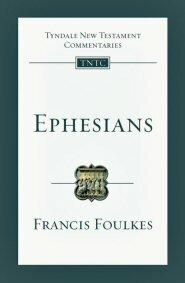 Ephesians: An Introduction and Commentary (TNTC)