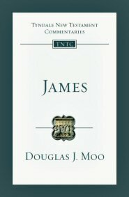 James (Tyndale New Testament Commentaries | TNTC)