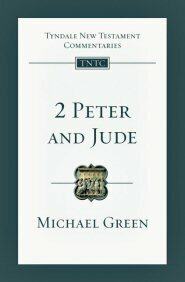 2 Peter and Jude: An Introduction and Commentary (TNTC)