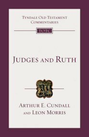 Judges and Ruth: An Introduction and Commentary (TOTC)
