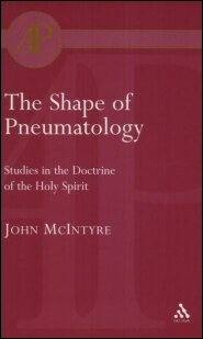 The Shape of Pneumatology: Studies in the Doctrine of the Holy Spirit