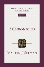 2 Chronicles (Tyndale Old Testament Commentary | TOTC)
