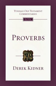 Proverbs: An Introduction and Commentary (TOTC)