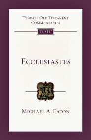 Ecclesiastes: An Introduction and Commentary (TOTC)