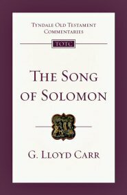 Song of Solomon (Tyndale Old Testament Commentaries | TOTC)