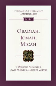 Obadiah, Jonah and Micah (Tyndale Old Testament Commentaries | TOTC)