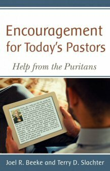Encouragement for Today's Pastors: Help From the Puritans, 2nd ed.