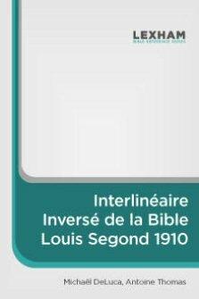 Interlinéaire Inversé de la Bible Louis Segond 1910