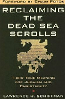 Reclaiming the Dead Sea Scrolls: Their True Meaning for Judaism and Christianity (AYB Refrence)