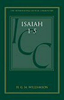 Isaiah 1–27, Volume 1: Commentary on Isaiah 1–5 (International Critical Commentary | ICC)