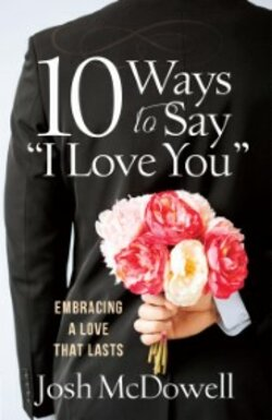 """book cover 10 Ways to Say """"I Love You"""" by Josh McDowell"""