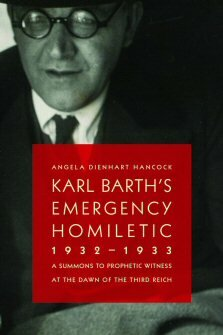 Karl Barth's Emergency Homiletic, 1932–1933: A Summons to Prophetic Witness at the Dawn of the Third Reich