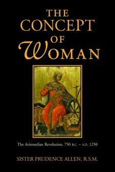 The Concept of Woman, vol. 1: The Aristotelian Revolution