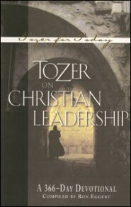 Tozer on Christian Leadership