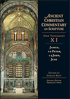 James, 1-2 Peter, 1-3 John, Jude (Ancient Christian Commentary on Scripture, New Testament IX | ACCS)