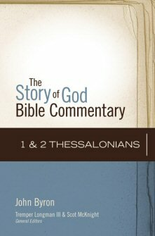 1 and 2 Thessalonians (Story of God Bible Commentary   SGBC)
