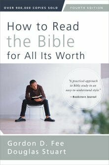 How to Read the Bible for All Its Worth, 4th ed.