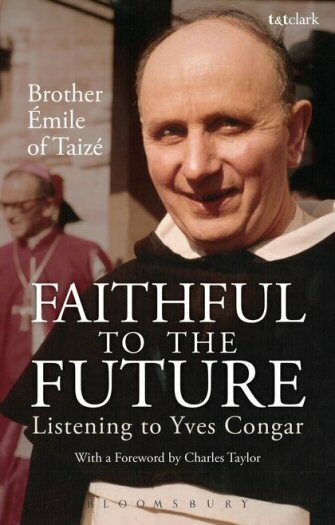Faithful to the Future: Listening to Yves Congar