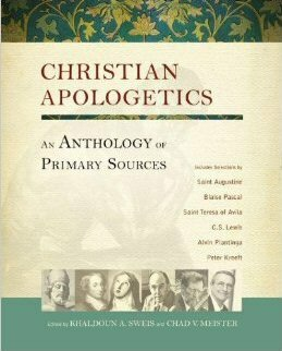 Christian Apologetics: An Anthology of Primary Sources