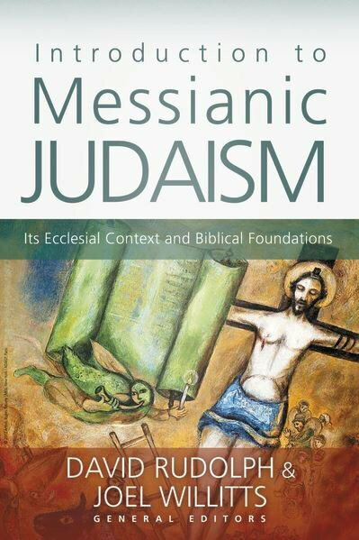 Introduction to Messianic Judaism: Its Ecclesial Context and Biblical Foundations