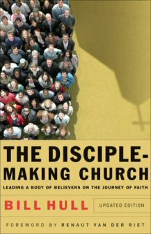 The Disciple-Making Church: Leading a Body of Believers on the Journey of Faith