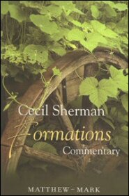 Cecil Sherman Formations Commentary: Matthew to Mark