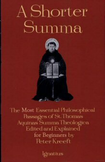 A Shorter Summa: The Most Essential Philosophical Passages of St. Thomas Aquinas' Summa Theologica