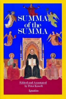 A Summa of the Summa: The Essential Philosophical Passages of St. Thomas Aquinas' Summa Theologica