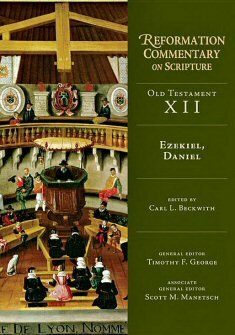 Ezekiel, Daniel (Reformation Commentary on Scripture, OT vol. XII, | RCS)