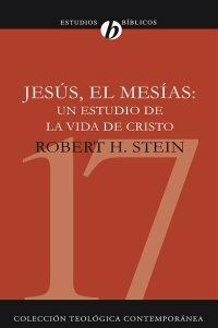 Jesús, el Mesías: un estudio de la vida de Cristo
