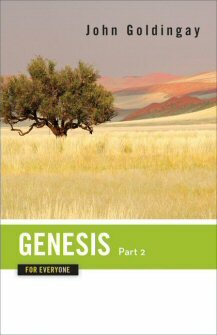 Genesis for Everyone, Part 2: Chapters 17–50