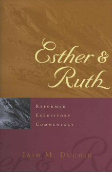 Esther and Ruth (Reformed Expository Commentary | REC)