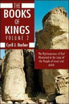 The Books of Kings, Volume 2: The Righteousness of God Illustrated in the Lives of the People of Israel and Judah