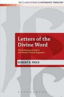 Letters of the Divine Word: The Perfections of God in Karl Barth's Church Dogmatics