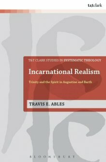 Incarnational Realism: Trinity and the Spirit in Augustine and Barth