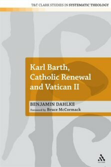 Karl Barth, Catholic Renewal, and Vatican II