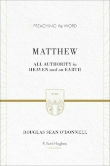 Matthew—All Authority in Heaven and on Earth (Preaching the Word | PtW)