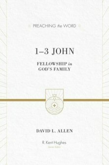 1–3 John—Fellowship in God's Family  (Preaching the Word | PtW)