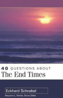 40 Questions about the End Times (40 Questions Series)