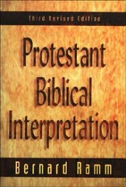 Protestant Biblical Interpretation: A Textbook of Hermeneutics, 3rd ed.