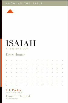 Knowing the Bible: Isaiah: A 12-Week Study