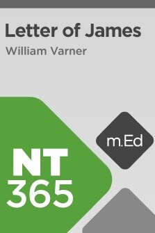 Mobile Ed: NT365 Book Study: Letter of James (6 hour course)