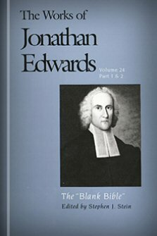 "The ""Blank Bible"": Parts 1 & 2 (The Works of Jonathan Edwards, Vol. 24 