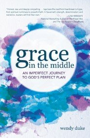 Grace In the Middle: An Imperfect Journey to God's Perfect Plan